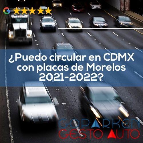 ¿Puedo circular en CDMX con placas de Morelos 2021?
